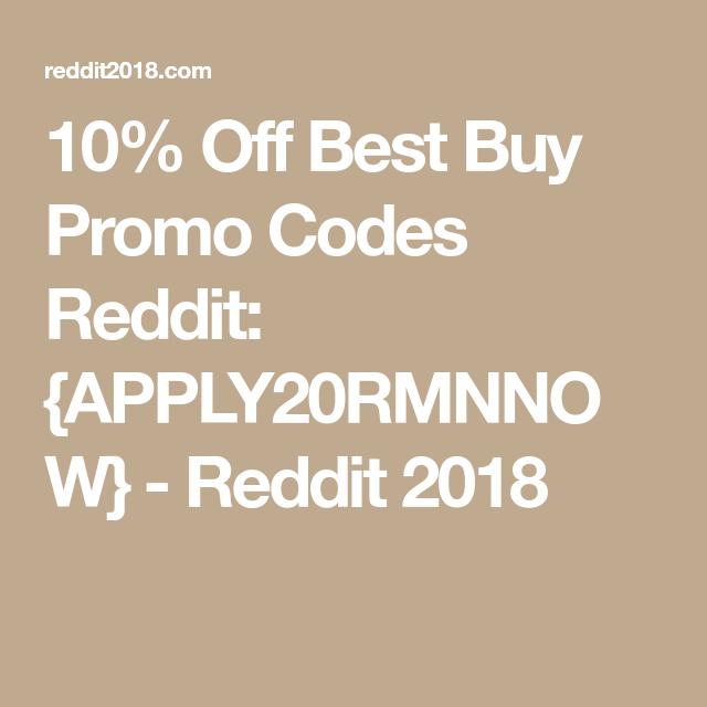 10% Off Best Buy Promo Codes Reddit: {APPLY20RMNNOW} - Reddit 2018