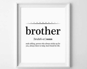 Quot Definition Stunning Brother Definition Brother Sign Brother Print Brother  Gift Ideas
