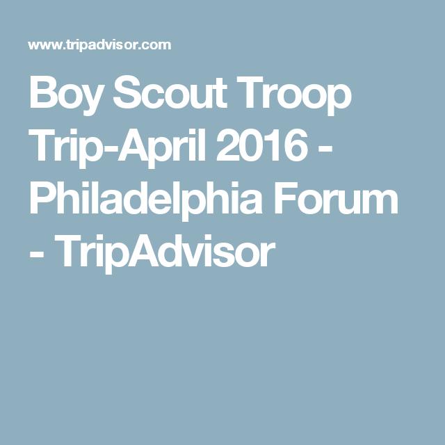 Boy Scout Troop Trip-April 2016 - Philadelphia Forum - TripAdvisor ...