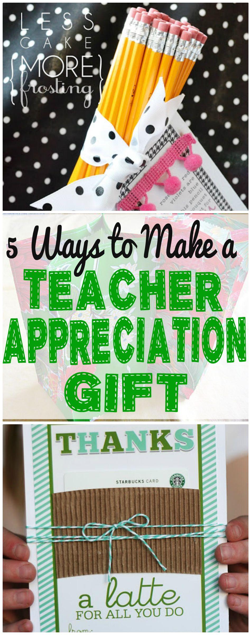 5 Ways To Make A Teacher Appreciation Gift Teacher
