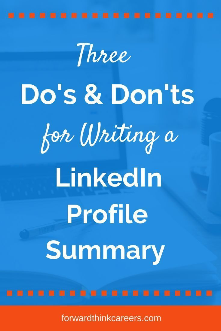 3 dos and donts for writing a linkedin profile summary