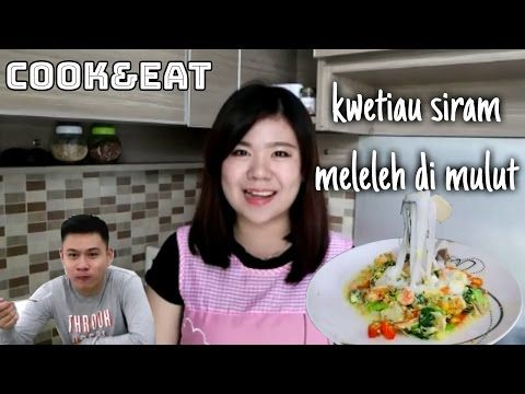 Cook Amp Eat Resep Kwetiau Siram Lezat Ala Neng Eli Beken Id Cooking Eat Food