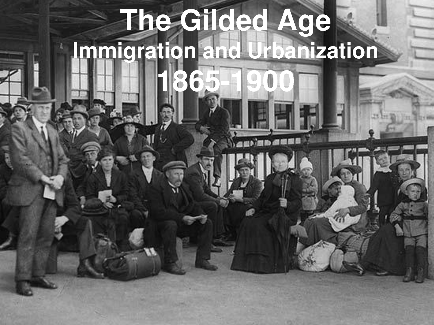 The Gilded Age Immigration and Urbanization More www.docstoc.com ...