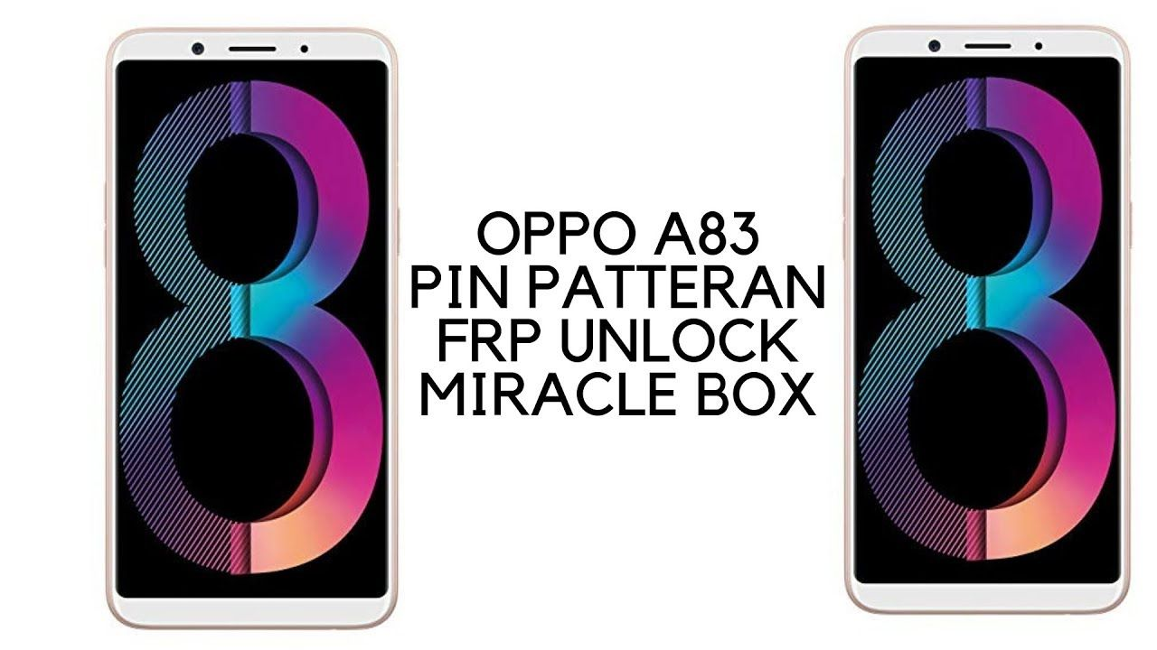 oppo a83 cph1729 patteran pin frp unlock done by miracle box