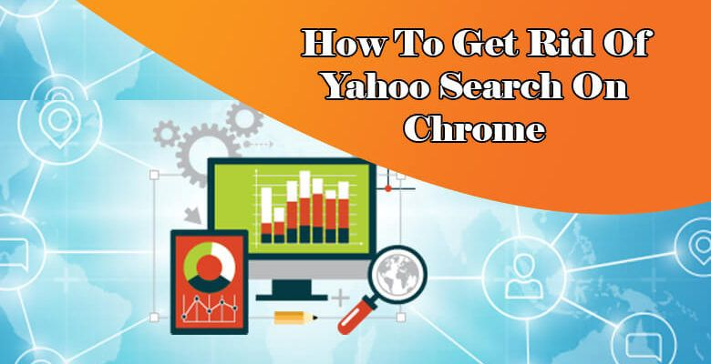 How to get rid of yahoo search on chrome yahoo search