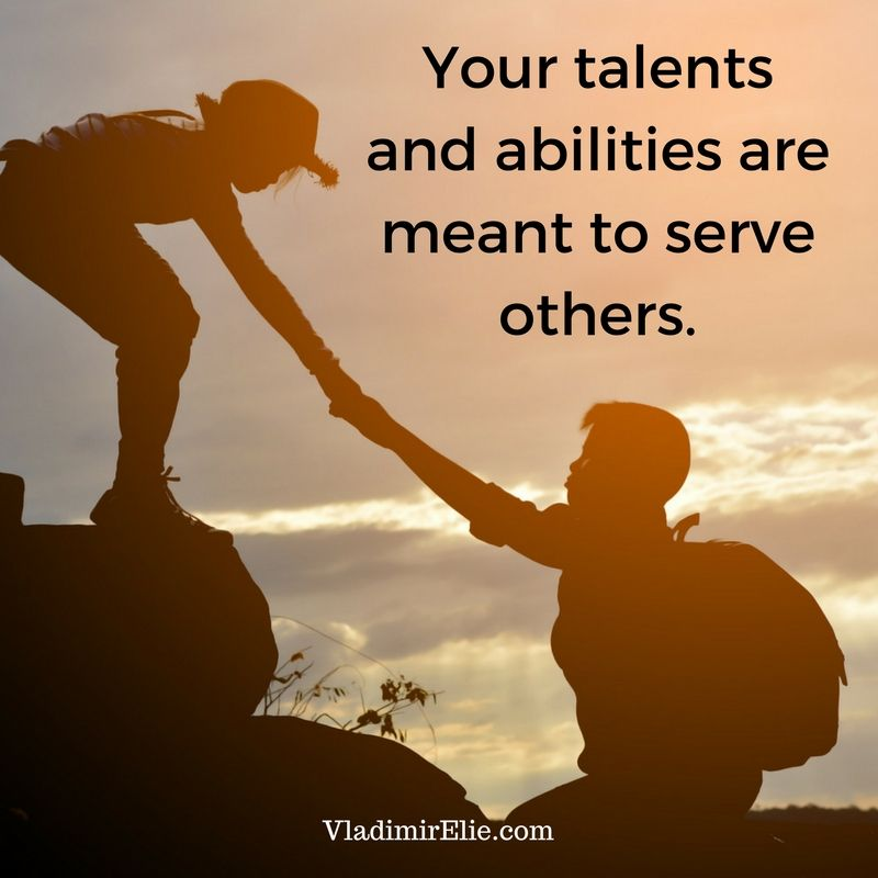 Your Talents And Abilities Are Meant To Serve Others Serve Others Quotes Serving Quotes Inspirational Blogs