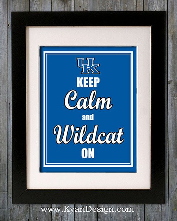 University of Kentucky Keep Calm and Wildcat On by KyanDesign, $9.95