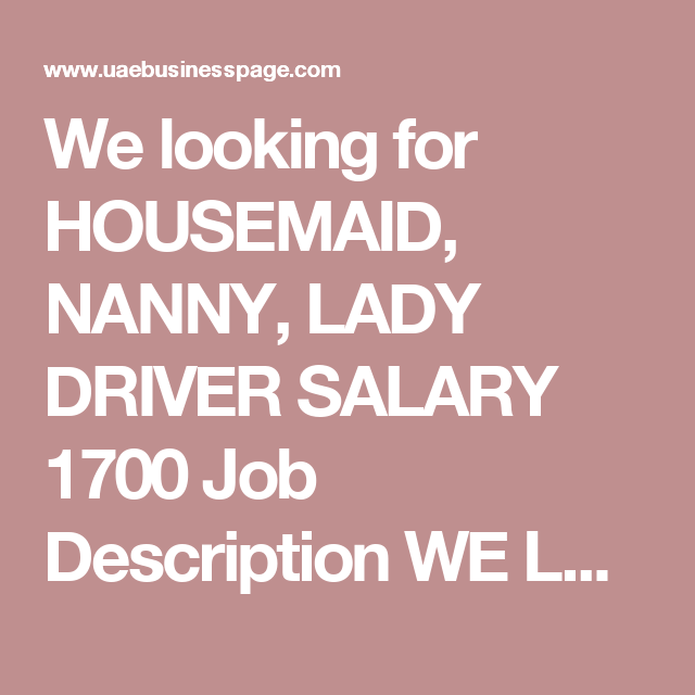 We Looking For Housemaid, Nanny, Lady Driver Salary 1700 Job