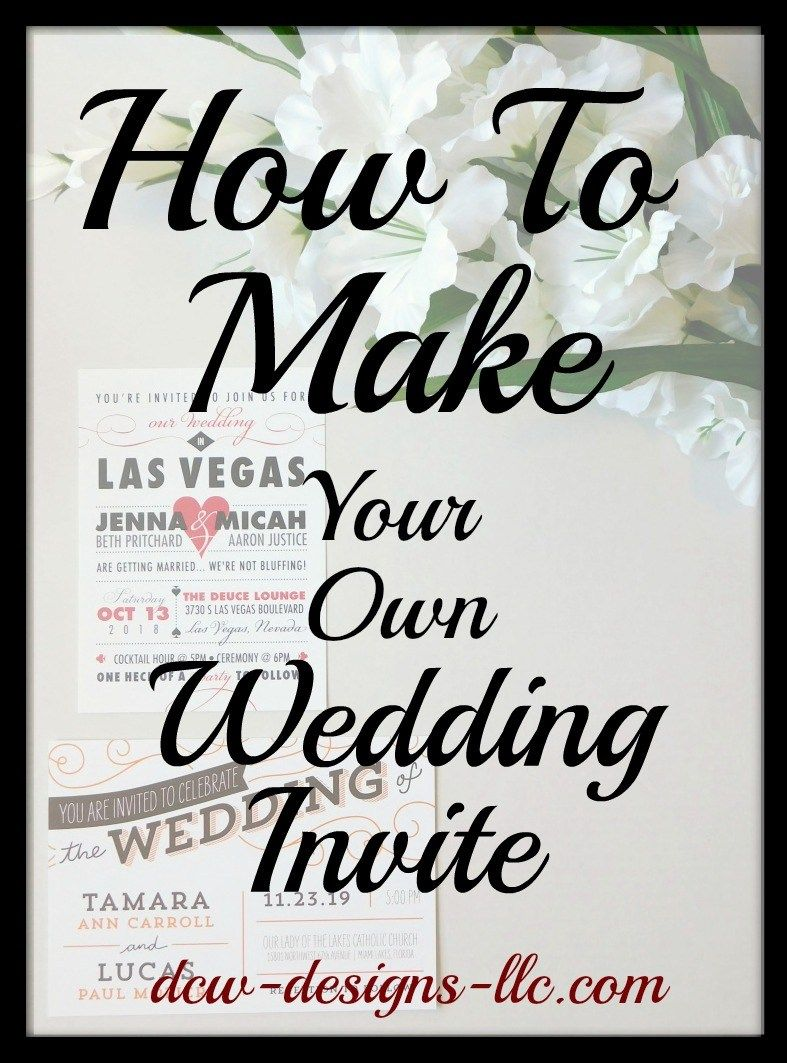 How To Make Your Own Wedding Invites l DCW Designs LLC | Destination ...