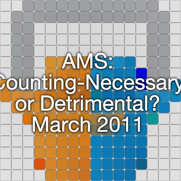 AMS CountingNecessary or Detrimental? March 2011 March