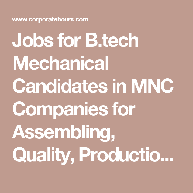 Jobs for B tech Mechanical Candidates in MNC Companies for