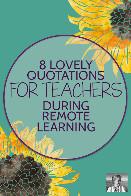 8 Lovely Quotations for Remote Teachers in 2020