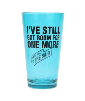 One More Pint Glass:  A classic pint glass (for him) with a not-so-traditional message (from her).