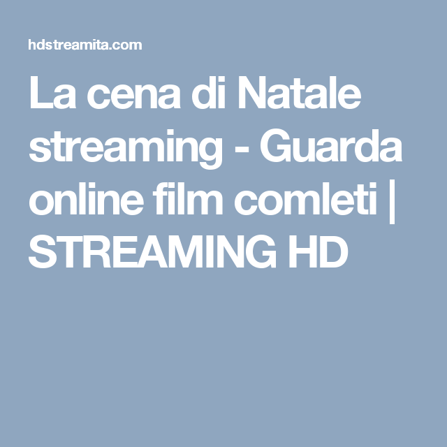 La cena di natale streaming ita hd