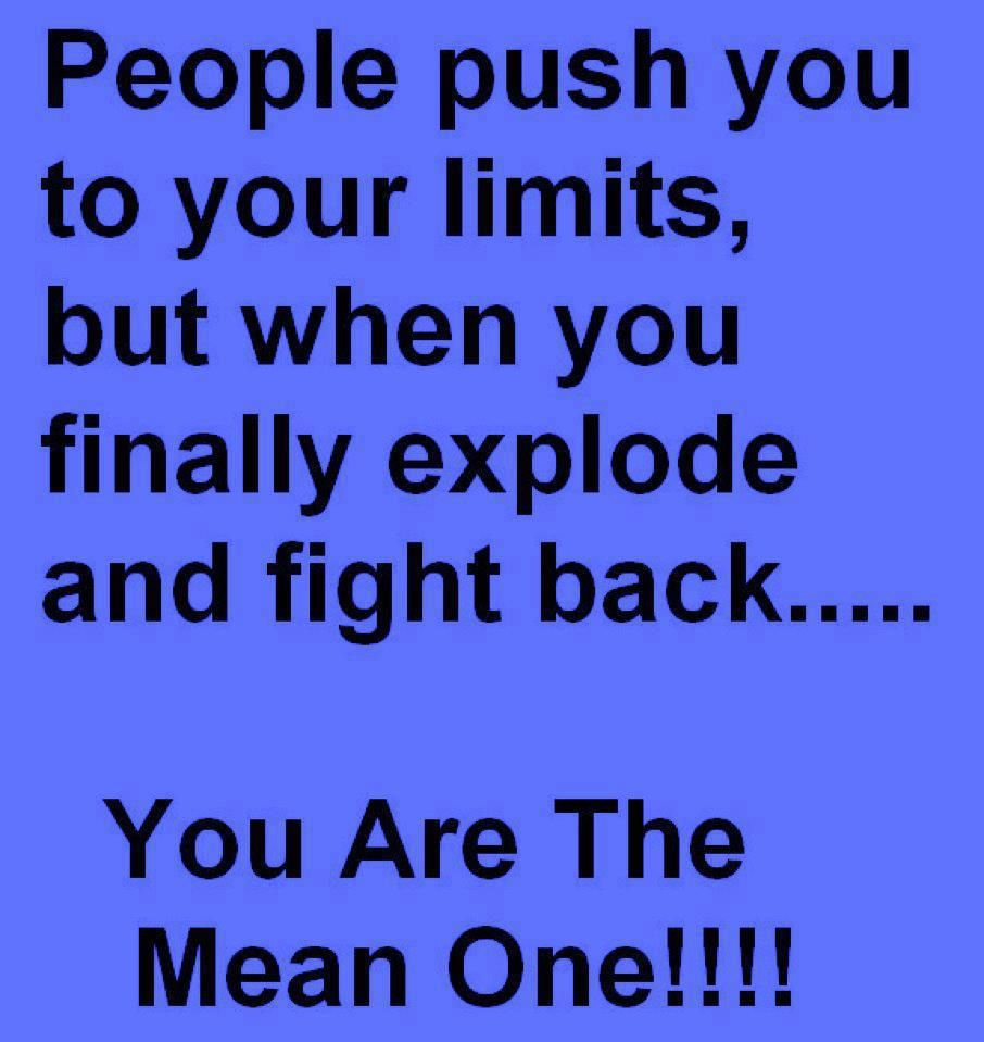 Don't Push Me To My Limits Quotes - Google Search