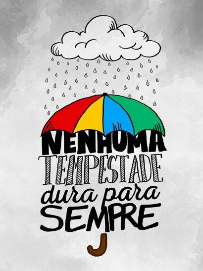 Nenhuma Tempestade Dura Pra Sempre 1 Frases Pra Quadros