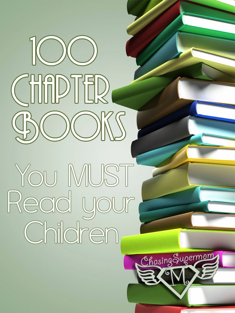 100 chapter books you should read to your children while they are