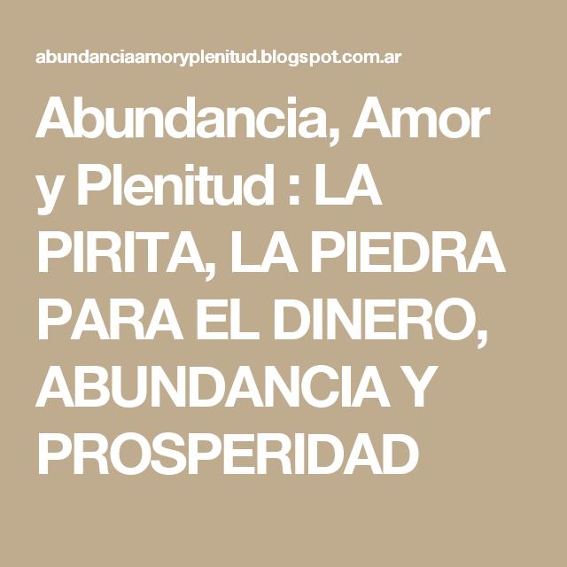 Abundancia, Amor y Plenitud : LA PIRITA, LA PIEDRA PARA EL DINERO, ABUNDANCIA Y PROSPERIDAD