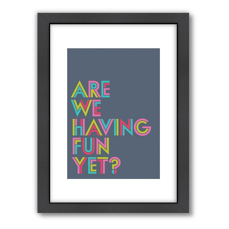 Americanflat Visual Philosophy ''Are We Having Fun Yet?'' Framed Wall Art, Multicolor