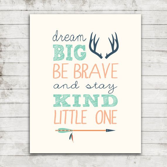 Printable 8x10 Download Dream Big Be Brave And Stay Kind Little One Tribal Nursery Art Print 171
