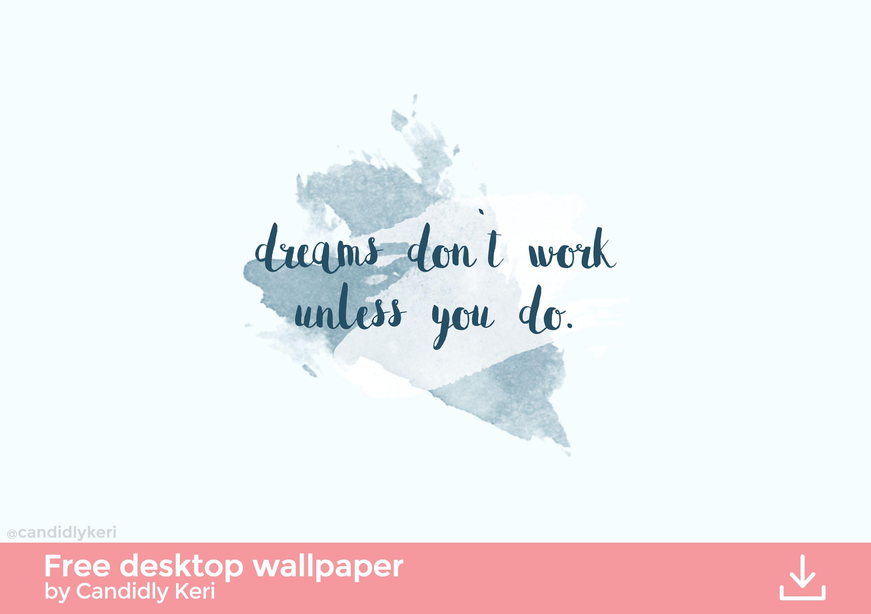 Dreams Dont Work Unless You Do Blue Watercolor Splash Paint Quote Inspirational Background Wallpap Desktop Wallpaper Laptop Wallpaper Quotes Laptop Wallpaper