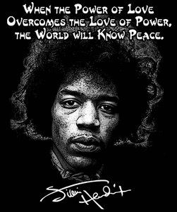 When The Power Of Love Overcomes The Love Of Power The World Will Know Peace Jimi Hendrix Quote T Shirt