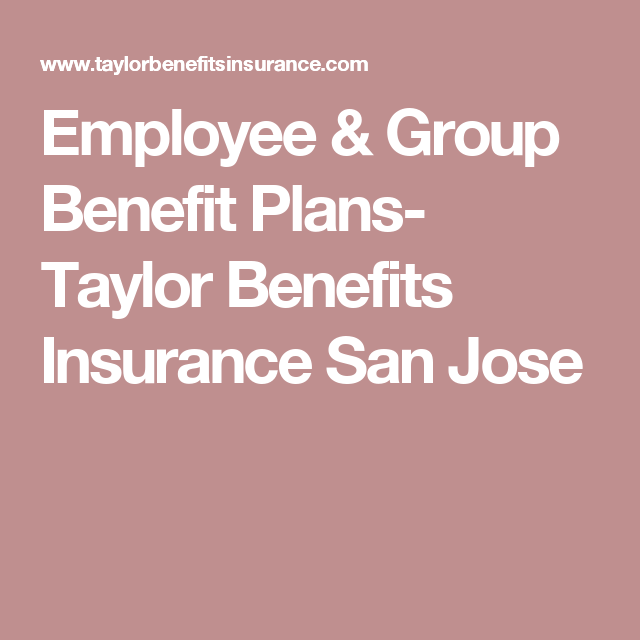Employee & Group Benefit Plans- Taylor Benefits Insurance ...