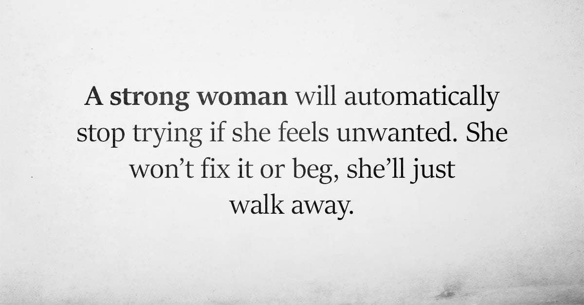When you pushed her away she realized how strong she actually is