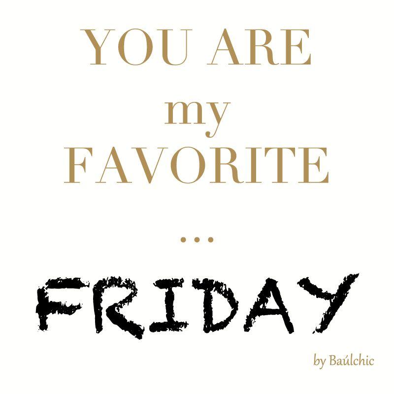 Cada día es especial, pero el viernes lo es aún más!  #buenosdias #felizviernes #frasedeldia #baulchic