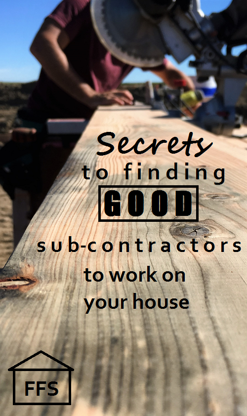 How to find good sub contractors to work on your house for Being your own general contractor