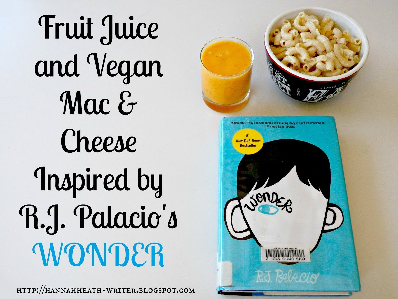 Fruit Juice And Vegan Mac Cheese Inspired By R J Palacio S Wonder Vegan Mac And Cheese Mac And Cheese Fruit Juice