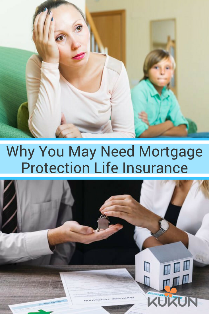 Do You Need Mortgage Protection Life Insurance? - KUKUN ...