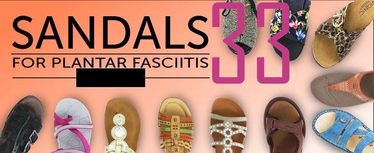 33 Best Sandals For Plantar Fasciitis The Definitive 2017 Review Guide Plantar Fasciitis Sandals Plantar Fasciitis Stylish Sandals