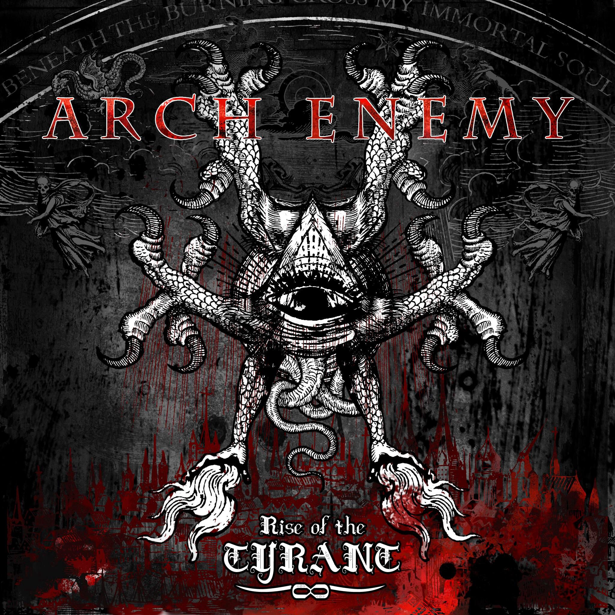 Arch Enemy Rise Of The Tyrant With Images Arch Enemy
