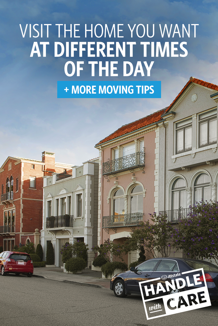 Traffic and noise levels fluctuate throughout the day, so make sure you know what your next neighborhood is like around the clock. Visiting your potential new home at rush hour is a great way to know exactly what you're getting into before you move. It's one of our favorite house-hunting tips.