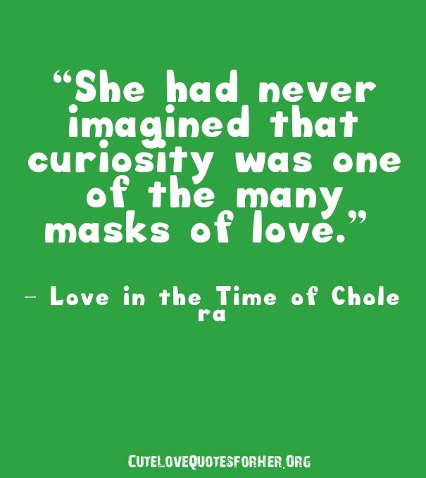 Love Quote For Her From American Novel Book Love In The Time Of Cholera