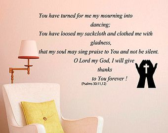 Wall Decals You have turned for me my mourning into dancing Psalms 30:11 Bible Verses Psalm Quote Family Home Decor Vinyl Sticker  L413
