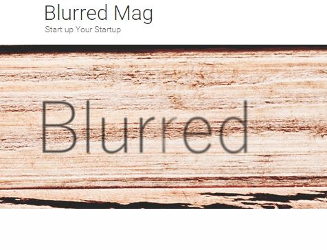 Blurred Mag is dedicated to give startup companies opportunities to create the most awesome, and the most unique business, news and services on the internet. Whether you are new in business or an old bird, your business will need marketing, the Blurred Mag is here to help.