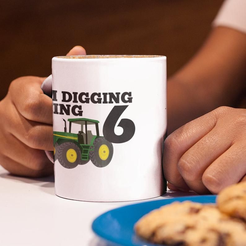 I'm Digging Being 6 Mug SIx Year Old Birthday Gift With