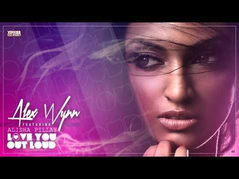 Alex Wynn Feat Alisha Pillay Love You Out Loud Luol Best House Music Out Loud Love You