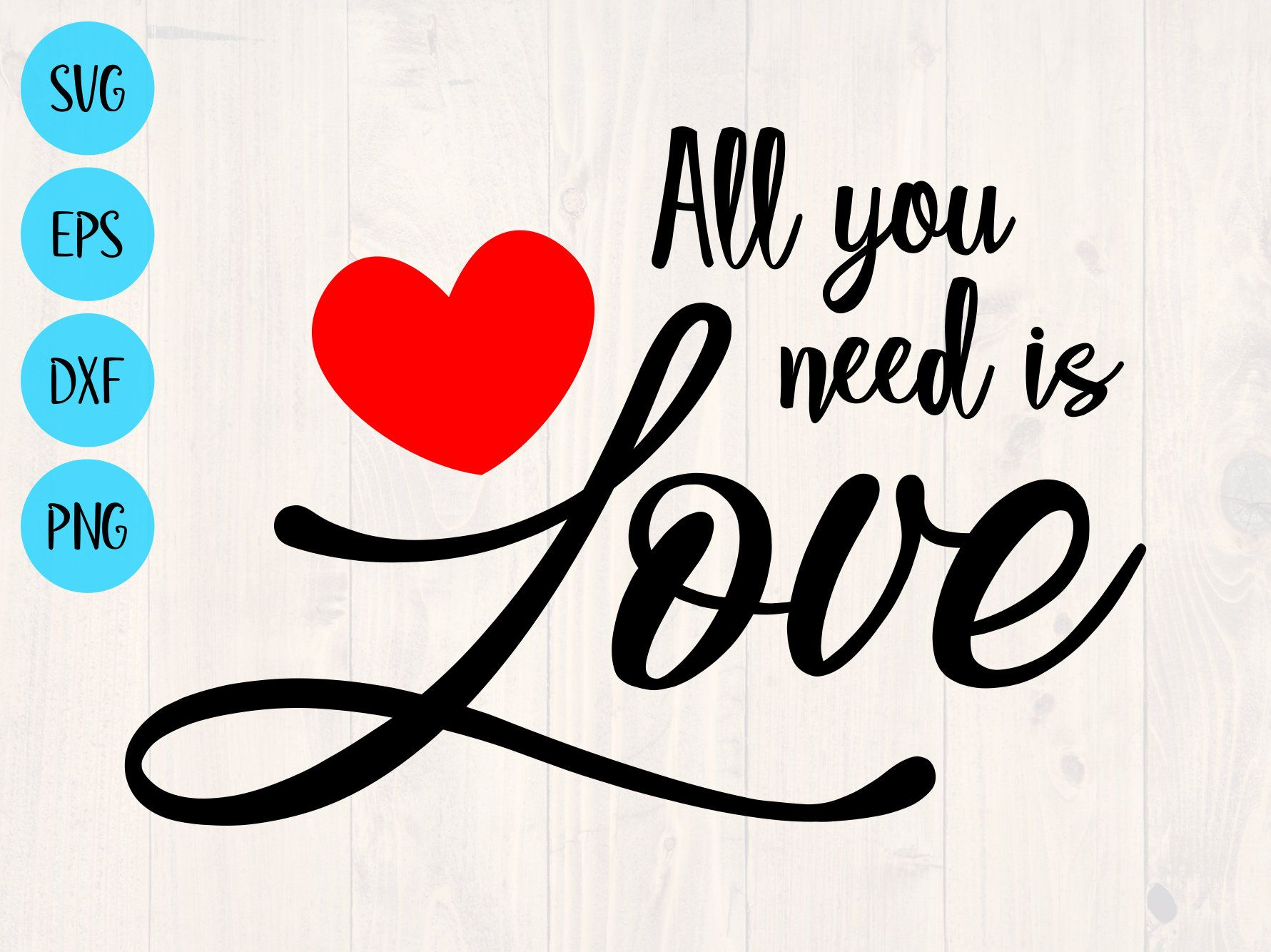 Download All you need is love svg, png, eps, and dxf printable wall ...