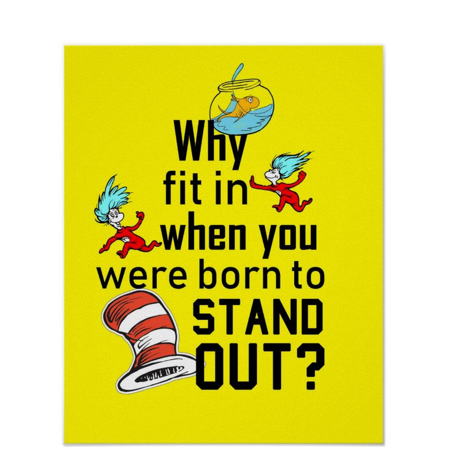 Why Fit In When You Were Born To Stand Out, The Cat and the Hat, Dr ...