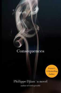 Consequences: A Novel by Philippe Djian