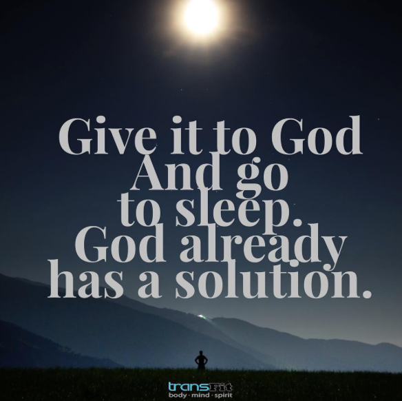 Give It To God And Go To Sleep God Already Has A Solution