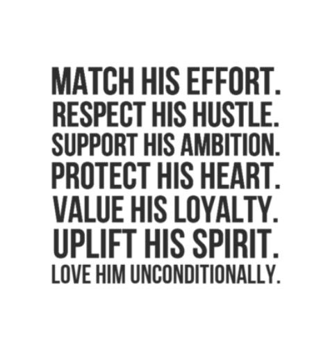 Match His Effort Respect His Hustle Support His Ambition Protect His Heart Value His Loyalty Uplift Ambition Quotes Effort Quotes Cute Love Quotes For Him