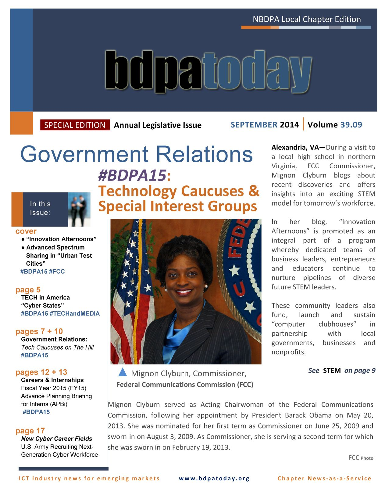 Your annual BDPA legislative edition of bdpatoday covers ICT industry and regulatory items for BDPA Members, Small Businesses and HBCUs from various Technology Caucuses on The Hill and the FCC. Join or renew, today. To order re-prints or high resolution copies, visit ► https://bdpatoday.org/caas.html