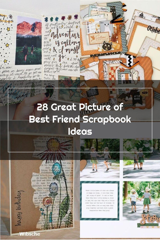 28 Great Picture Of Best Friend Scrapbook Ideas Best Friend Scrapbook Ide Scrapbook For Best Friend Friend Scrapbook Tumblr Scrapbook