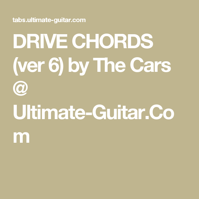Drive Chords Ver 6 By The Cars Ultimate Guitar Teaching