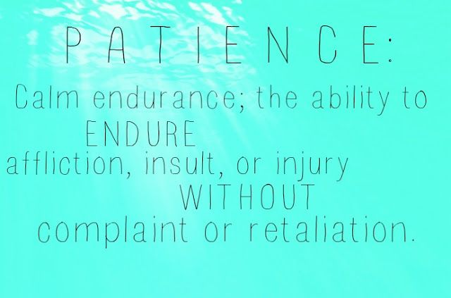 patience is a virtue | Patience quotes, Quotes, Keep the faith