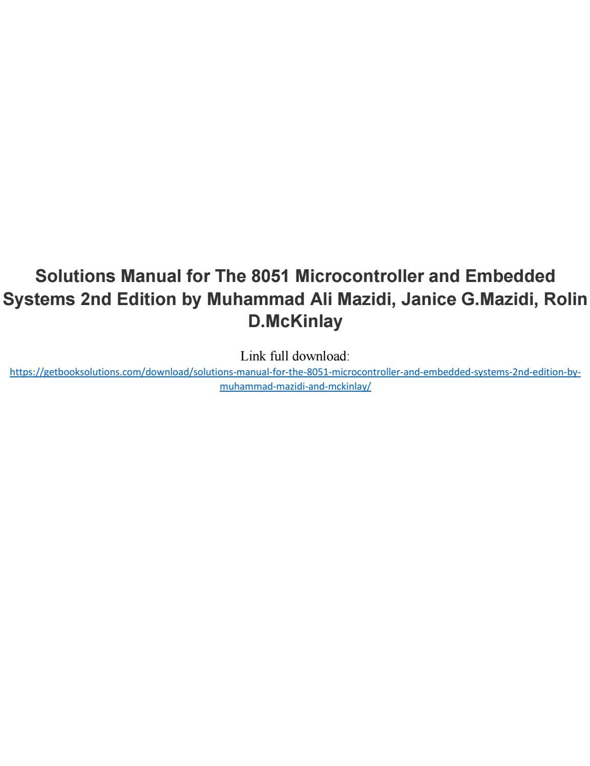 Solutions manual for the 8051 microcontroller and embedded systems 2nd  edition by muhammad mazidi an